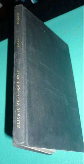 SILICATE MELT EQUILIBRIA . WILHELM EITEL . LIBRO TECNICO EN INGLES 1951 USA RUTGERS