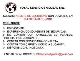 SOLICITO AGENTE DE SEGURIDAD URGENTE (PUERTO MALDONADO)
