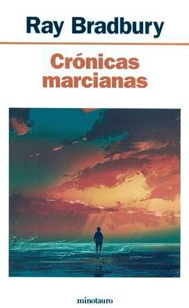 Crónicas Marcianas - RAY BRADBURY - Colección Ciencia Ficción - MINOTAURO