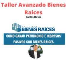 Curso Taller Avanzado de Bienes Raices - Carlos Devis