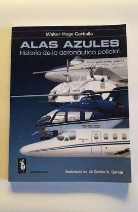 ALAS AZULES - Historia Aeronáutica Policial