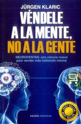 Libro Véndele a la Mente no a la Gente, Neuro Ventas, una ciencia para vender más, hablando menos