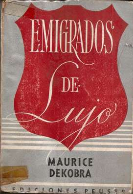 Libro Emigrados De Lujo Maurice Dekobra Peuser 1945