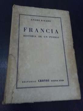 Francia Historia de Un Pueblo . Andre Ribard . Antiguo libro 1945