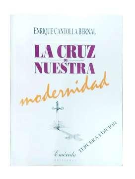 La cruz de nuestra modernidad. Por Enrique Cantolla Bernal.