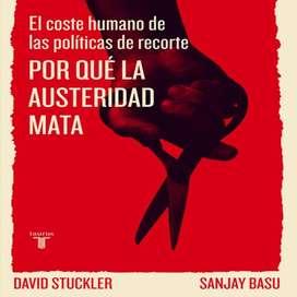 Libro Por Qué la Austeridad Mata El Costo Humano de las Politicas de Recorte