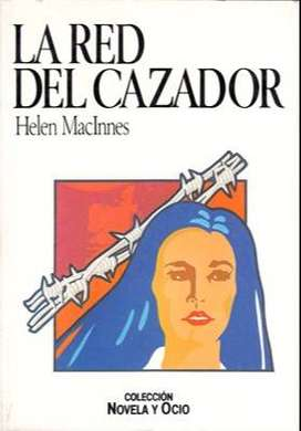 Libro: La red del cazador, de Helen MacInnes [novela de espionaje]