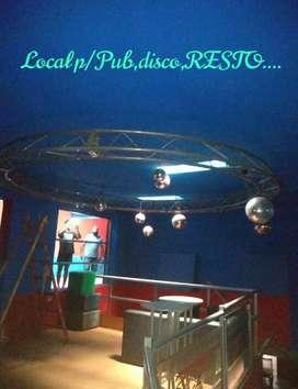 LOCAL APTO :PUB,BAR,DISCO,RESTO