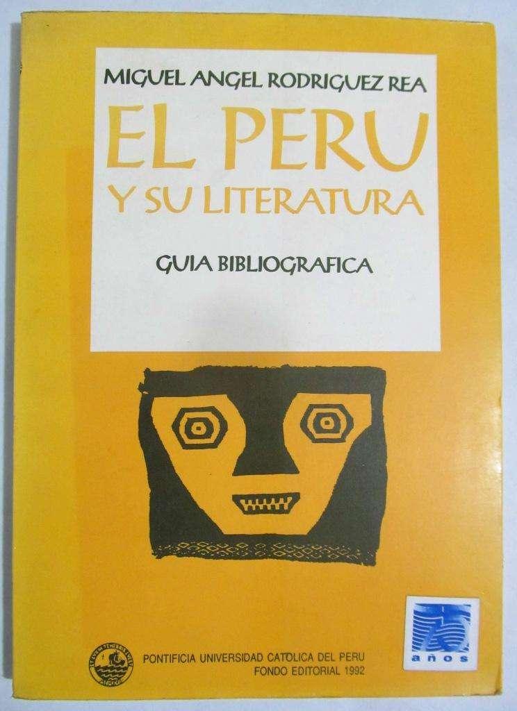 El Perú y su Literatura. Guía Bibliográfica. Rodriguez Rea. Lima. 1992 0