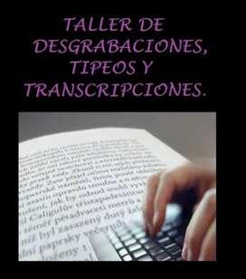 DESGRABACIONES, TIPEOS Y TRANSCRIPCIONES DE AUDIO/ VIDEO A TEXTO