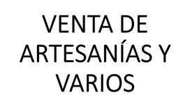 VENTA DE ARTESANÍAS Y OTROS