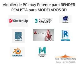Alquiler de PC muy Potente para RENDER REALISTA para MODELADO 3D