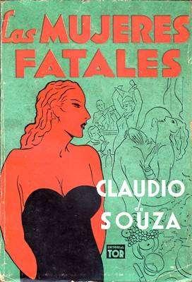 Libro: Las mujeres fatales, de Claudio de Souza [novela erótica]