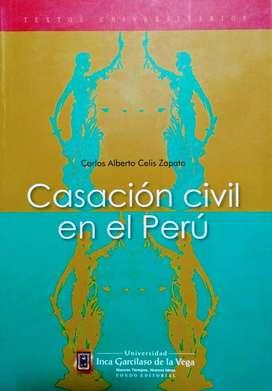 Casación Civil En El Perú - CARLOS ALBERTO CELIS ZAPATA