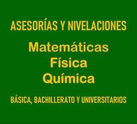 ASESORIAS Y NIVELACIONES EN MATEMATICAS, FISICA Y/O QUIMICA