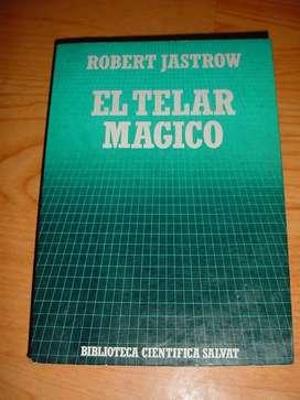 Colección científica Salvat: El telar mágico por Robert Jastrow