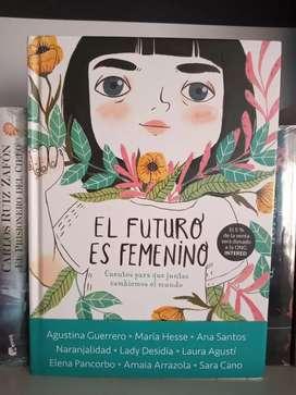 El Futuro Es Femenino Cuentos para que juntas cambiemos el mundo Libro