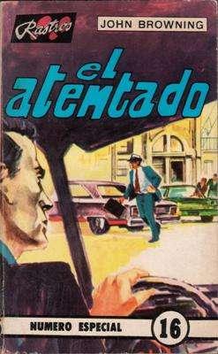 Libro: El aten tado, de John Bro wning [novela de espionaje]