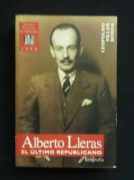 Alberto Lleras el ultimo republicano Biografia