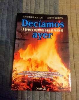 """Libro """"Decíamos ayer - La Prensa argentina bajo el Proceso"""" de Blaustein y Zubieta. Nuevo"""