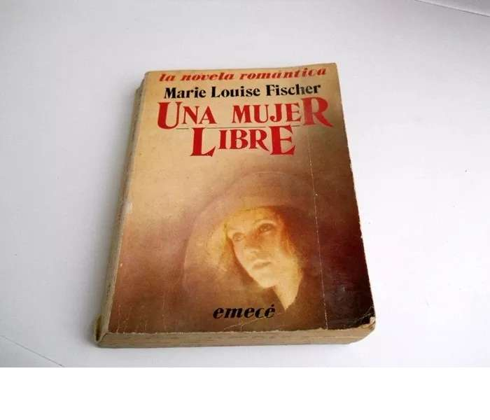 Una Mujer Libre Marie Louise Fischer Novela Romantica Emece 0