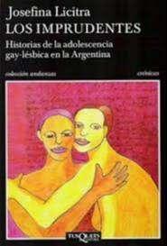 Los imprudentes. Historias de la adolescencia gay-lésbica en la Argentina
