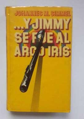...Y Jimmy se fue al arco iris por Johannes M. Simmel