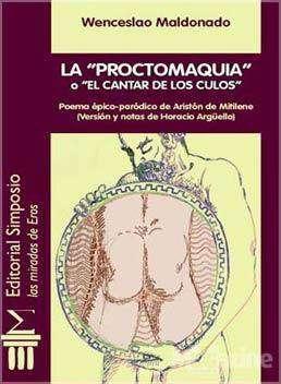El cantar de los culos/La proctomaquia - Wenceslao Maldonado