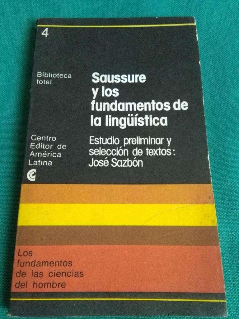 SAUSSURE Y LOS FUNDAMENTOS DE LA LINGUISTICA . SELECCION DE JOSE SAZBON . LIBRO