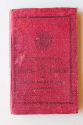 BREVE MANUAL DE 1899, DEL APOSTOLADO DE LA ORACIÓN DEL SAGRADO CORAZÓN DE JESÚS EDITADO EN BUENOS AIRES EN 1899