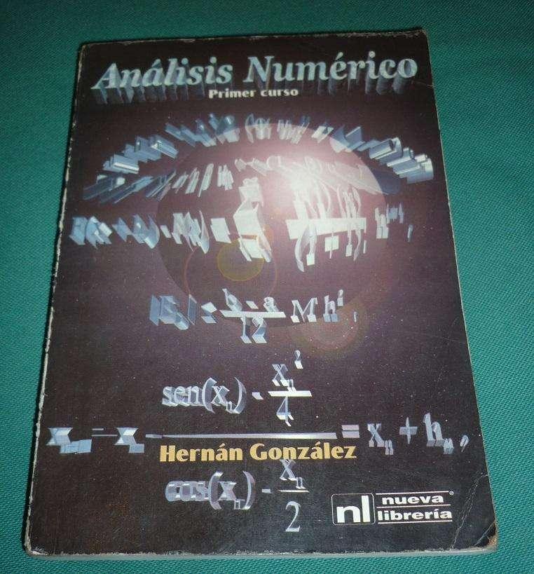 Analisis Numerico . Primer Curso . Hernan Gonzalez . LIBRO MATEMATICA 2002 0