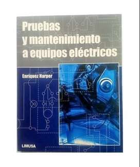 Libro Pruebas Y Mantenimiento A Equipos Eléctricos Enríquez Harper