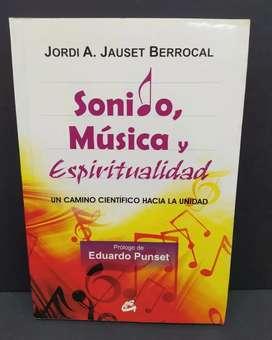 SONIDO, MUSICA Y ESPIRITUALIDAD. Un camino científico hacia la unidad. Por Jordi A. Jauset Berrocal Gaia Ediciones