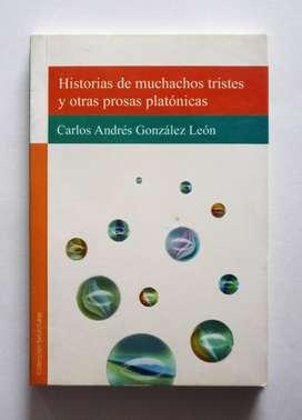 Carlos Andrés González León - Historias de muchachos tristes y otras prosas platónicas - Firmado