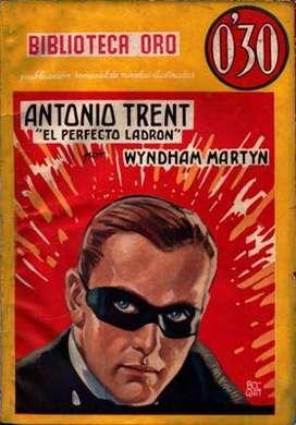 Libro: Antonio Trent: el perfecto ladrón, de Wyndham Martyn [novela de suspenso]