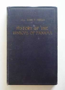 Guillermo Rojas y Arrieta - History of The Bishops of Panama