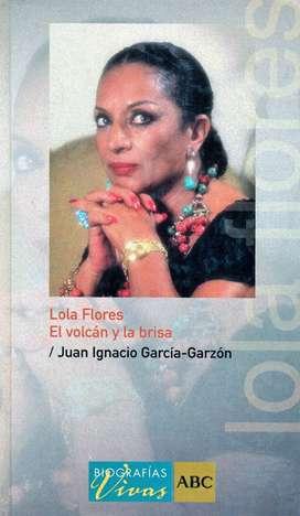 LOLA FLORES, El Volcán y La Brisa - JUAN IGNACIO GARCÍA GARZÓN - Biografía