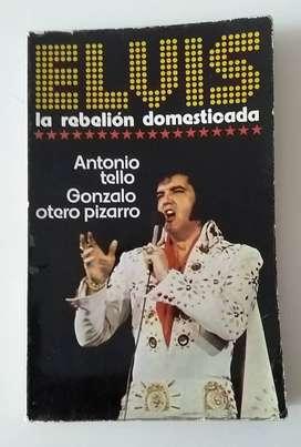 Elvis la Rebelión Domesticada - Antonio Tello Gonzalo Otero Pizarro