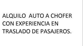 ALQUILO AUTO  PARA TRASLADOS DE PASAJEROS CON EXPERIENCIA