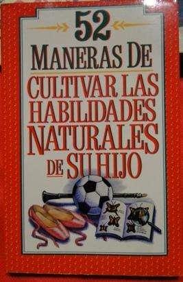 52 MANERAS DE CULTIVAR LAS HABILIDADES NATURALES DE SU HIJO