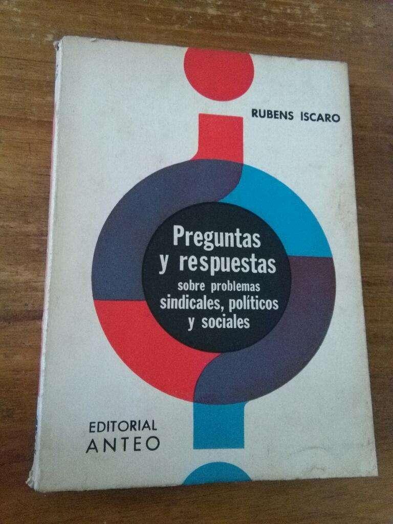 Preguntas Y Respuestas sobre problemas Sindicales politicos y sociales . Rubens Iscaro . El Ateneo 1965 0