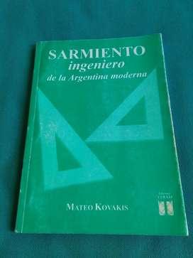 SARMIENTO INGENIERO DE LA ARGENTINA MODERNA . MATEO KOVAKIS LIBRO 2004